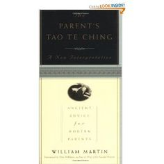 """The Parent's Tao Te Ching: Ancient Advice for Modern Parents"" The Tao Te Ching is an ancient principle of living in harmony with our natural rhythm, using little resources, and keeping a simple life. This book helps parents approach their family life with these values in mind, a philosophy/religion that has been valued for thousands of years. A must read for moms and dads."