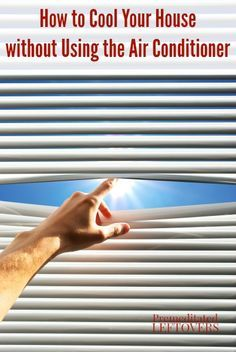 How to Cool Your House without Using the Air Conditioner - Tips to help you save on your electricity bill by cooling your home without an air-conditioner.