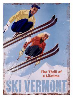 The Thrill of a Lifetime - Ski Vermont vintage inspired poster by ArteHouse Ski Vintage, Vintage Ski Posters, Vintage Advertising Posters, Vintage Advertisements, Vintage Art, Vintage Signs, Vintage Golf, Vintage Canvas, Vintage Winter