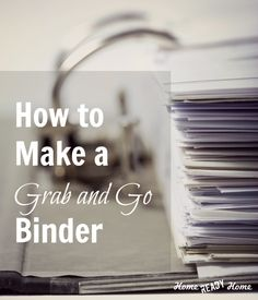 Ready 101: How to Make a Grab and Go Binder  the flash drive idea is a good one! make two and keep one with the binder and the other goes in another safe place!