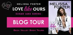 Love Like Ours (Sugar Lake) by Melissa Foster book tour badge https://beckvalleybooks.blogspot.com/2018/08/love-like-ours-sugar-lake-by-melissa.html