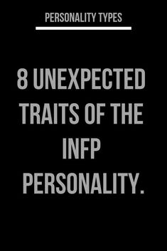8 Unexpected Traits Of The INFP Personality. Intj Intp, Mbti, Isfp, Infp Personality Test, 16 Personalities Test, Sagittarius Facts, Cancer Facts, Meaningful Life, American