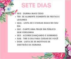 MOTIVACIONAL | SETE METAS PARA SETE DIAS | Blog Sabrina Nunes Positive Mind, Positive Vibes, Experiment, 2017 Quotes, Future Goals, Study Notes, Care About You, Better Life, Coaching