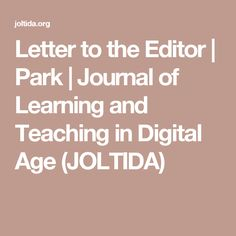 Letter to the Editor | Park | Journal of Learning and Teaching in Digital Age (JOLTIDA)
