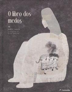 Rede de Bibliotecas de Galicia catálogo › Detalles para: O libro dos medos, / María Canosa ; Children's Literature, Libros, Cover Pages
