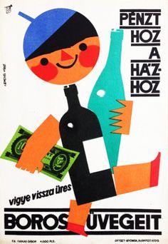 Sandor Lengyel - Return your empty wine bottles - It brings money to the house 1965 vintage Hungarian gastronomy advertising poster Vintage Advertising Posters, Vintage Advertisements, Vintage Ads, Vintage Posters, Vintage Designs, Vintage Wine, Retro Posters, Old Posters, Illustrations And Posters