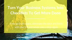 Turn Your Business Systems Into Checklists To Get More Done