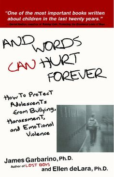 And Words Can Hurt Forever: How to Protect Adolescents from Bullying, Harassment, and Emotional Violence by James Garbarino and Ellen deLara Books About Bullying, Bullying And Harassment, Words Can Hurt, Forever Book, Counseling Psychology, Anti Bullying, Used Books, Adolescence