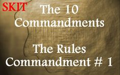 Skit: The Rules part one of a series on the 10 Commandments.  great idea for bible lessons or sunday school.