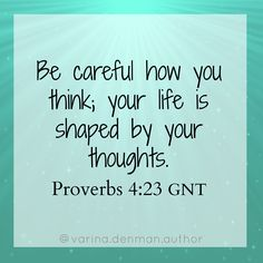 Proverbs ~ Good News Translation The Great I Am, Proverbs 4, Psalm 27, Think Happy Thoughts, Fear Of The Lord, Faith Over Fear, Let God, Bible Scriptures, Word Of God
