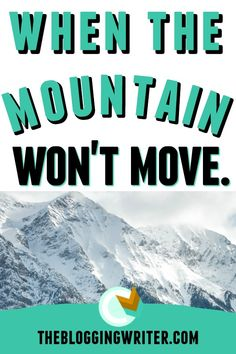 When The Mountain Wont Move