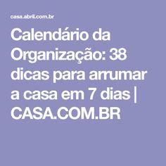 Calendário da Organização: 38 dicas para arrumar a casa em 7 dias | CASA.COM.BR