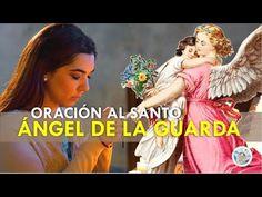 ORACIÓN AL SANTO ÁNGEL DE LA GUARDA PARA PEDIR AYUDA EN MOMENTOS DIFÍCILES, PROBLEMAS Y NECESIDADES - YouTube