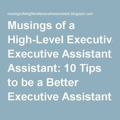 Musings of a High-Level Executive Assistant: 10 Tips to be a Better Executive Assistant - Part 2 Administrative Professional, Executive Administrative Assistant, Work Goals, French Language Learning, Learning Spanish, Bilingual Education, Professional Development, Career Development, Career Advice
