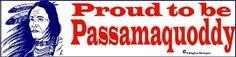 """Proud to be Passamaquoddy"" yup!"