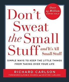 Don't Sweat the Small Stuff . . . and It's All Small Stuf...