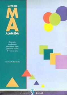 """""""METODO ALAMEDA"""" Maduración Lecto-Escritora para alumnos ciegos y deficientes visuales de tres a seis años JULIA FUENTES H..."""