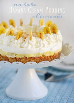 No Bake Banana Cream Pudding Cheesecake! A fabulous cookie crust, rich cheesecake, fresh bananas, creamy pudding and fresh whipped cream will delight all!