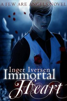 Immortal Heart (Few Are Angels) by Inger Iversen, http://www.amazon.com/dp/B00FH067GY/ref=cm_sw_r_pi_dp_GG5Rsb19CKS16