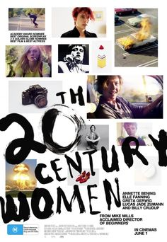 Mujeres del Siglo XX - Century Women Directed by: Mike Mills, starring: Elle Fanning, Annette Bening, Greta Gerwig, Alia Shawkat The Best Films, Great Films, Movies Showing, Movies And Tv Shows, 20th Century Women, Annette Bening, Best Screenplay, Pikachu, Women Poster