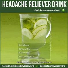 Headache reliever drink Headache relief 2 Glasses of water usually help.