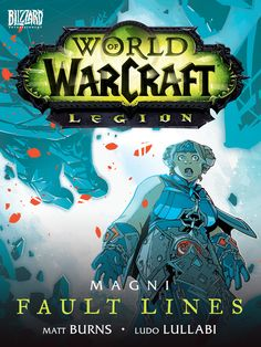 It has been four years since the dwarf king Magni Bronzebeard was cursed as he sought to protect his world, frozen as a solid diamond stature at the center of Old Ironforge... World of Warcraft's Legion Series on Motion Books.