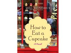 100 Books Every Woman Should Read: Beach: 93. How To Eat A Cupcake by Meg Donohue http://www.prevention.com/sex/sex-relationships/100-best-books-beach?s=7