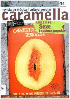 Caramella : revista de música i cultura popular. Núm. 34 (2016). Sign.: BETNO PP 156.  Recomanada al FB del Museu Valencià d'Etnologia el 17/02/2016