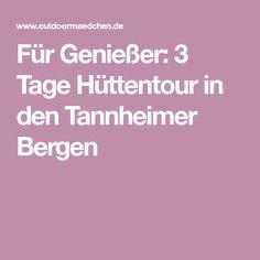 Für Genießer: 3 Tage Hüttentour in den Tannheimer Bergen