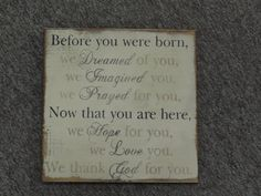 "FREE SHIPPING Primitive/Country/Rustic/Shabby Chic 11 1/4"" x 11 1/4"" ""Before You were Born-We Dreamed of You"" Inspirational sign for a child..."