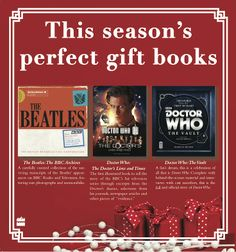 Some of our picks for the season's perfect gift books include The Beatles: The BBC Archives, a carefully curated collection of the surviving transcripts of the Beatles' appearances on BBC Radio and Television from 1962 to 1970 and two books about Doctor Who! (As seen in The Globe and Mail in November 2013)