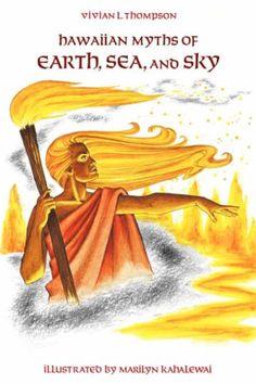 Hawaiian Myths of Earth, Sea, and Sky (Kolowalu Book) by Vivian Laubach Thompson http://www.amazon.com/dp/0824811712/ref=cm_sw_r_pi_dp_WWTevb1MWDKQ8