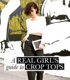 A Real Girl's Guide to Crop Tops by Who What Wear