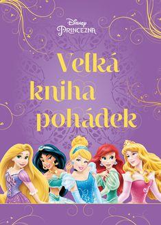 Princezna: Velká kniha pohádek Disney, Artwork, Books, Movies, Movie Posters, Historia, Work Of Art, Libros, Auguste Rodin Artwork