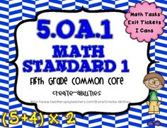 5th grade OA.1: Order of Operations. Math tasks, exit tickets, I cans  Quick and easy way to assess if your students get the concept. Great tool!!  #commoncore #PEMDAS #mathtasks #exittickets
