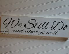 Handpainted Wedding Vow Renewal Family Sign We Still Do and always will Photo Prop
