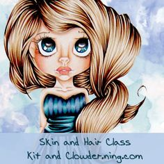 Skin and Hair Class :: Alcohol Markers and Copic - Kit and Clowder