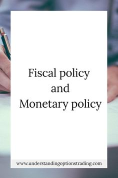 Fiscal policy and monetary policy - understanding options trading