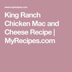 King Ranch Chicken Mac and Cheese Recipe | MyRecipes.com