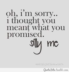 139 Best Promises Are Not Made To Be Broken Images Great Quotes