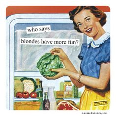 Take a look at this more fun magnet by Anne Taintor on today! Vintage Funny Quotes, Vintage Humor, Retro Quotes, Pin Up Quotes, Retro Humor, Retro Funny, Retro Images, Anne Taintor, Blunt Cards