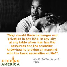 Feeding America like Dr. King believes that everyone should have a freedom from hunger.