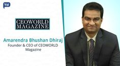 Interview with Amarendra Bhusha Dhiraj, Founder & CEO at CEOWORLD magazine - Read about an entrepreneur who provided leading business and technology magazine for high-level executives.