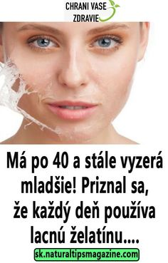 Má po 40 a stále vyzerá mladšie! Priznal sa, že každý deň používa lacnú želatínu…. Atkins Diet, Face And Body, Health And Beauty, Detox, Makeup, Fitness, Medicine, Beleza, Beauty Tricks