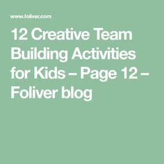 12 Creative Team Building Activities for Kids – Page 12 – Foliver blog