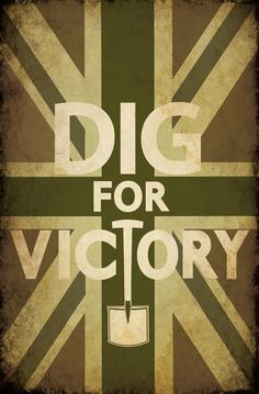 'Dig For Victory' Vintage Poster Dig For Victory, Ww2 Posters, Union Flags, Vintage Cookbooks, Back In The Day, Vintage Posters, Wwii, Victorious, Poster Prints