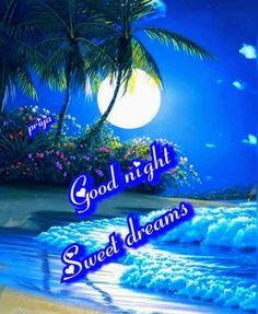 Good Night Greetings, Good Night Wishes, Good Night Sweet Dreams, Good Night Flowers, Good Morning Good Night, Morning Msg, Good Morning Beautiful Pictures, Good Morning Images, Good Night Blessings