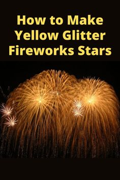 Yellow Glitter, Gold Glitter, Survival Prepping, Survival Skills, Homemade Shotgun, How To Make Yellow, How To Make Fireworks, Fun Experiments For Kids, Firework Star