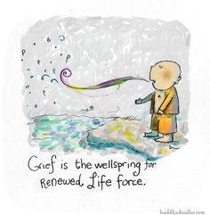 Buddha Doodles - Grief Is The Wellspring For Renewed Life Force