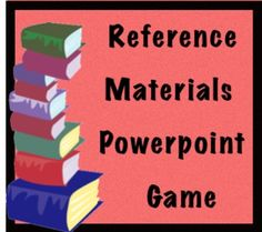 Reference Materials Powerpoint Game This is a quick game to get students talking about reference materials (almanacs, atlases, encyclopedias, thesauruses, dictionaries).  A question is posed and students have to state what reference material they would use to find the answer.